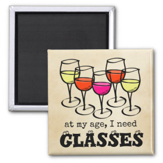 At My Age, I Need Glasses Wine Humor Magnet