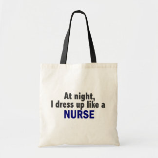 At Night I Dress Up Like A Nurse Canvas Bag