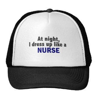 At Night I Dress Up Like A Nurse Hat