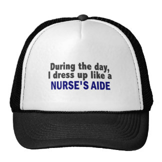 At Night I Dress Up Like A Nurse's Aide Mesh Hat