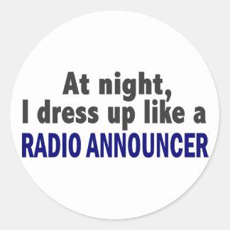 At Night I Dress Up Like A Radio Announcer Sticker