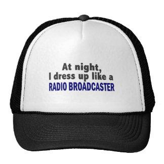 At Night I Dress Up Like A Radio Broadcaster Trucker Hat