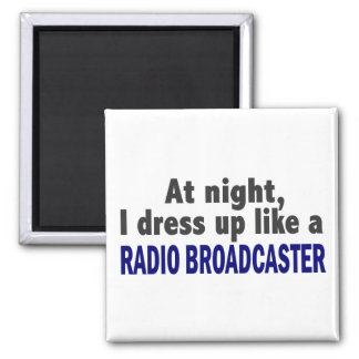 At Night I Dress Up Like A Radio Broadcaster 2 Inch Square Magnet