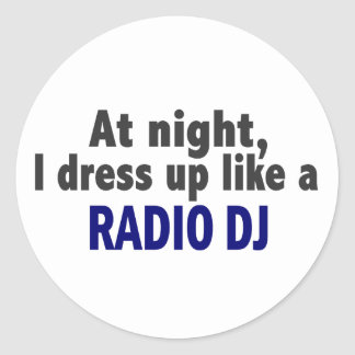 At Night I Dress Up Like A Radio DJ Round Sticker