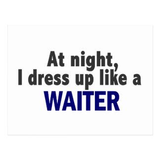 At Night I Dress Up Like A Waiter Postcards