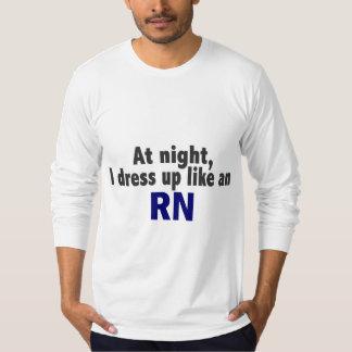 At Night I Dress Up Like An RN