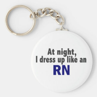 At Night I Dress Up Like An RN Basic Round Button Keychain