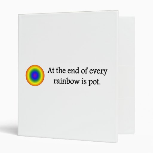 at-the-end-of-every-rainbow-is-pot 3 ring binder
