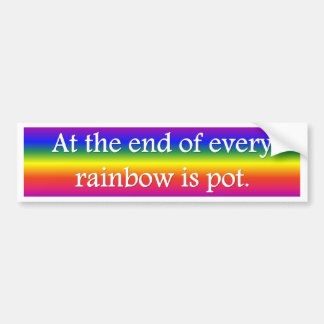 at-the-end-of-every-rainbow-is-pot bumper sticker