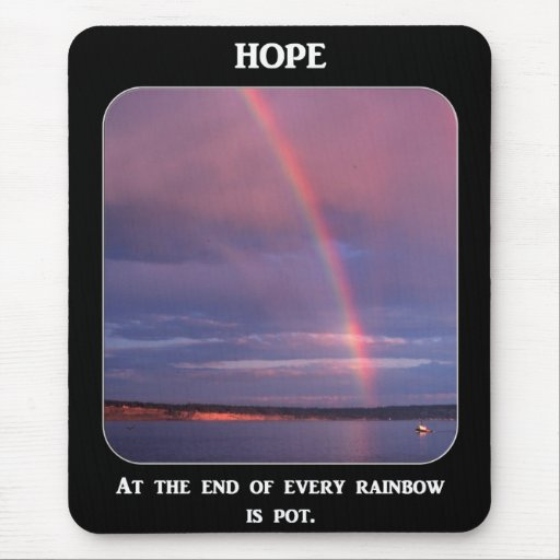 at-the-end-of-every-rainbow-is-pot mousepads