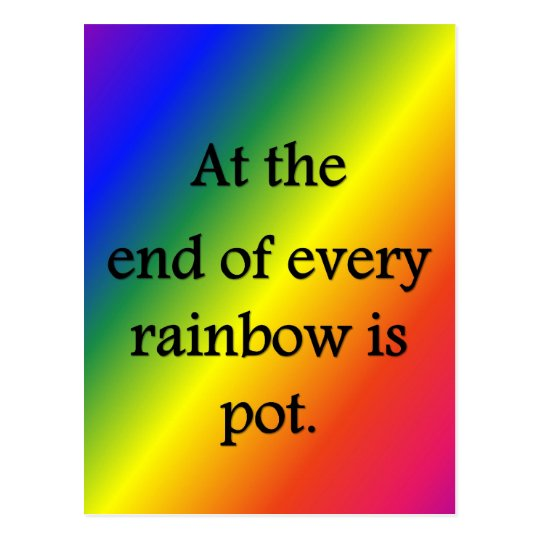 at-the-end-of-every-rainbow-is-pot postcard