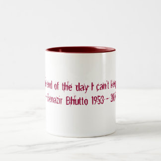 """...at the end of the day I can't keep quiet.""-... Two-Tone Coffee Mug"