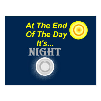 AT The End Of The Day Its Night Postcard