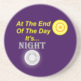 AT The End Of The Day Its Night Sandstone Coaster