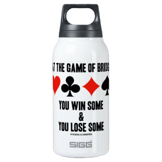 At The Game Of Bridge You Win Some You Lose Some 10 Oz Insulated SIGG Thermos Water Bottle