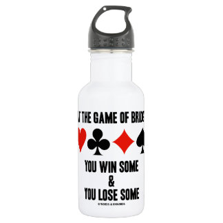 At The Game Of Bridge You Win Some You Lose Some 18oz Water Bottle