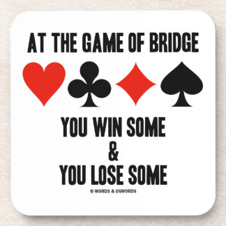 At The Game Of Bridge You Win Some You Lose Some Beverage Coasters