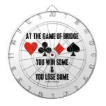 At The Game Of Bridge You Win Some You Lose Some Dart Board