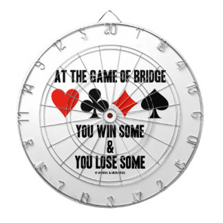 At The Game Of Bridge You Win Some You Lose Some Dartboards