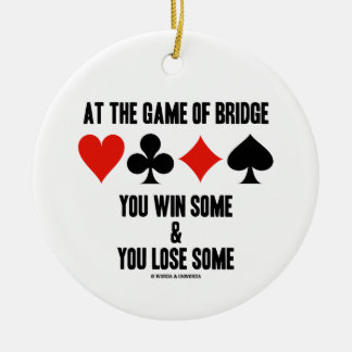 At The Game Of Bridge You Win Some You Lose Some Double-Sided Ceramic Round Christmas Ornament