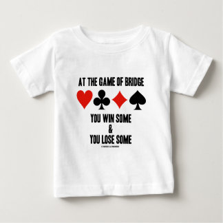 At The Game Of Bridge You Win Some & You Lose Some Tshirts