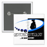 AT YOUR CERVIX - OB / GYN (GYNECOLOGIST HUMOR) 2 INCH SQUARE BUTTON