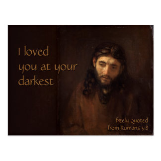 At your darkest CC0407 Rembrandt Jesus Postcard