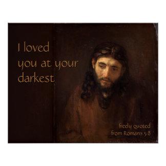 At your darkest  CC0519 Rembrandt Jesus Poster