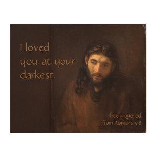 At your darkest CC0522 Rembrandt Jesus Wood Wall Decor