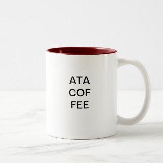 ATA COF FEE COFFEE MUGS