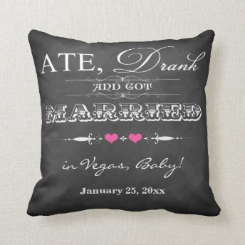 Ate, Drank and Got Married FAUX Chalkboard Pillow