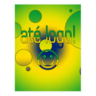 Até Logo! Brazil Flag Colors Pop Art Postcard