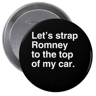 Atemos con correa Romney al top de mi car.png Pin Redondo De 4 Pulgadas
