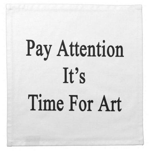 Atención de la paga es hora para el arte servilleta imprimida