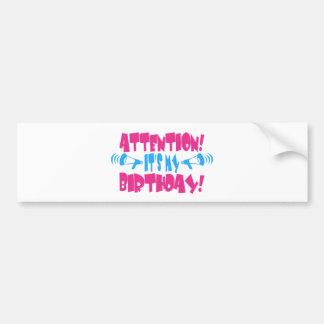¡Atención!  ¡Es mi cumpleaños! (cumpleaños diverti Pegatina Para Auto