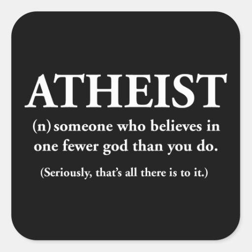 ateo: alguien que cree en uno menos a dios pegatina cuadrada