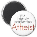 Ateo amistoso de la vecindad imán para frigorífico