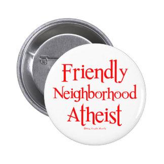Ateo amistoso de la vecindad pin redondo de 2 pulgadas