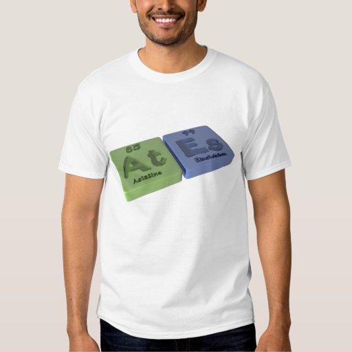 Ates as At Astatine and Es Einsteinium Tee Shirts