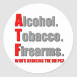 ATF- Who's bringing the chips? Classic Round Sticker