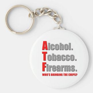 ATF- Who's bringing the chips? Basic Round Button Keychain