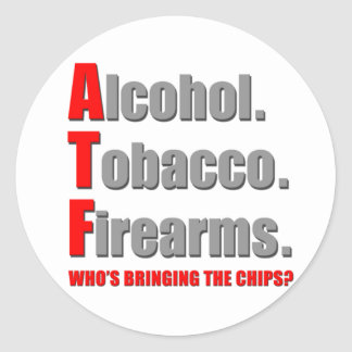 ATF- Who's bringing the chips? Round Sticker