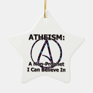 Atheism: A Non-Prophet I Can Believe In Ceramic Ornament