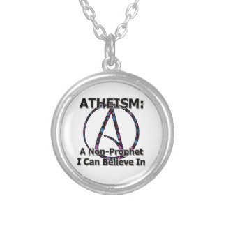 Atheism: A Non-Prophet I Can Believe In Round Pendant Necklace