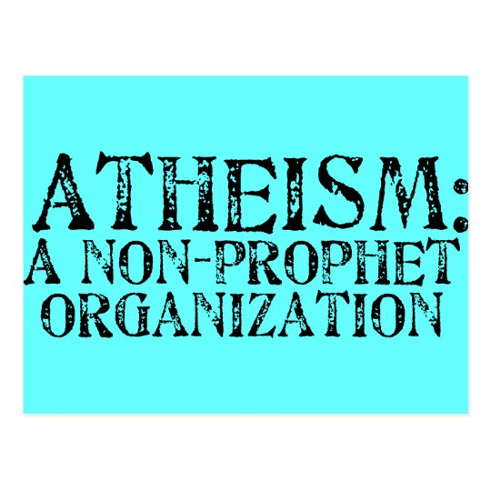 Atheism: A Non-Prophet Organization Postcard