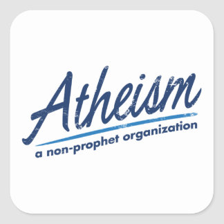 Atheism a non-prophet organization square sticker