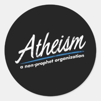 Atheism A non-prophet organization Round Sticker