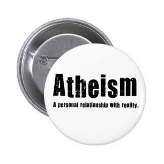 Atheism. A personal relationship with reality. 2 Inch Round Button