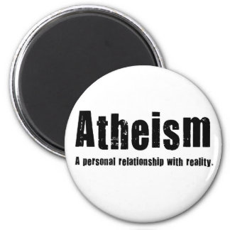 Atheism. A personal relationship with reality. 2 Inch Round Magnet