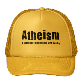 Atheism. A personal relationship with reality. Trucker Hat